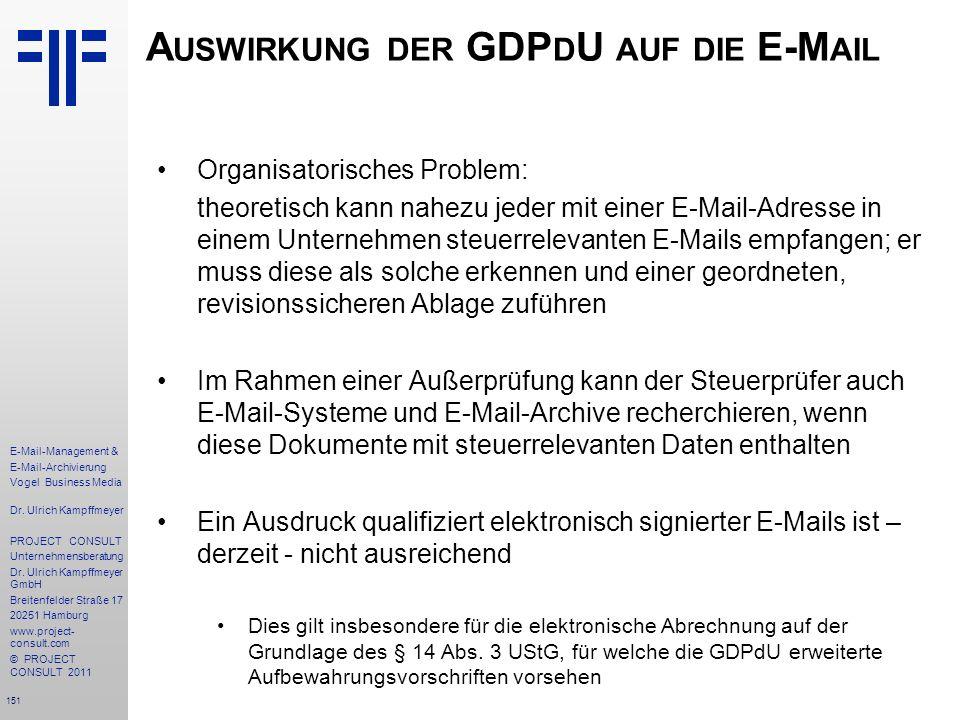 151 E-Mail-Management & E-Mail-Archivierung Vogel Business Media Dr. Ulrich Kampffmeyer PROJECT CONSULT Unternehmensberatung Dr. Ulrich Kampffmeyer Gm