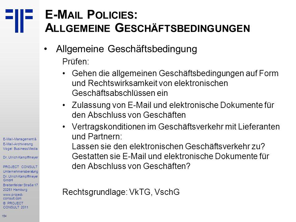 154 E-Mail-Management & E-Mail-Archivierung Vogel Business Media Dr. Ulrich Kampffmeyer PROJECT CONSULT Unternehmensberatung Dr. Ulrich Kampffmeyer Gm
