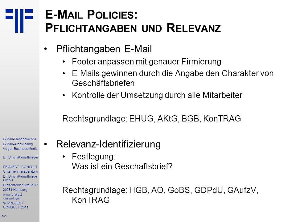 155 E-Mail-Management & E-Mail-Archivierung Vogel Business Media Dr. Ulrich Kampffmeyer PROJECT CONSULT Unternehmensberatung Dr. Ulrich Kampffmeyer Gm