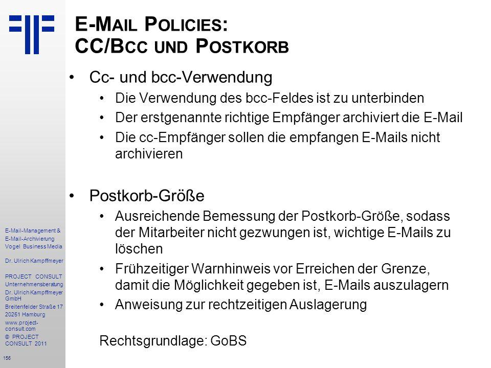 156 E-Mail-Management & E-Mail-Archivierung Vogel Business Media Dr. Ulrich Kampffmeyer PROJECT CONSULT Unternehmensberatung Dr. Ulrich Kampffmeyer Gm