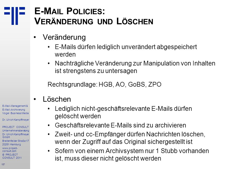157 E-Mail-Management & E-Mail-Archivierung Vogel Business Media Dr. Ulrich Kampffmeyer PROJECT CONSULT Unternehmensberatung Dr. Ulrich Kampffmeyer Gm
