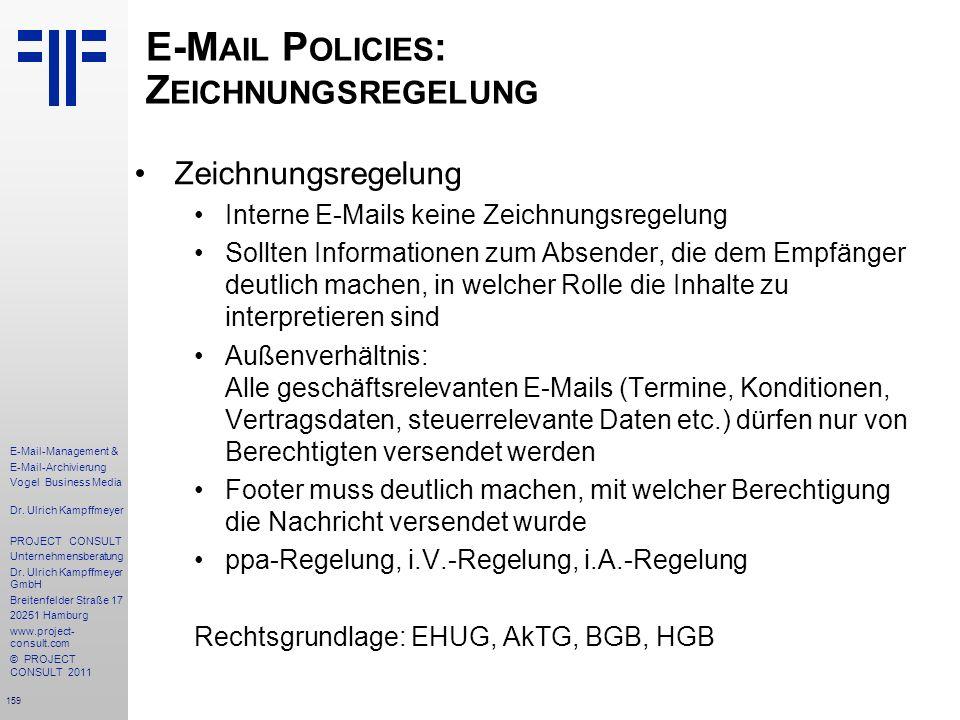 159 E-Mail-Management & E-Mail-Archivierung Vogel Business Media Dr. Ulrich Kampffmeyer PROJECT CONSULT Unternehmensberatung Dr. Ulrich Kampffmeyer Gm