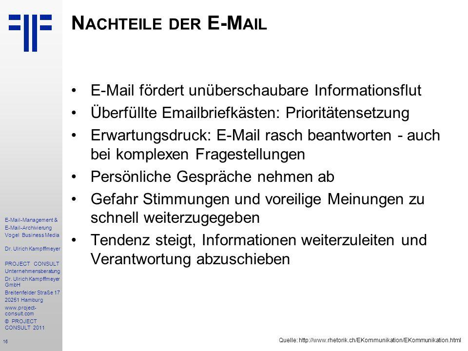 16 E-Mail-Management & E-Mail-Archivierung Vogel Business Media Dr. Ulrich Kampffmeyer PROJECT CONSULT Unternehmensberatung Dr. Ulrich Kampffmeyer Gmb