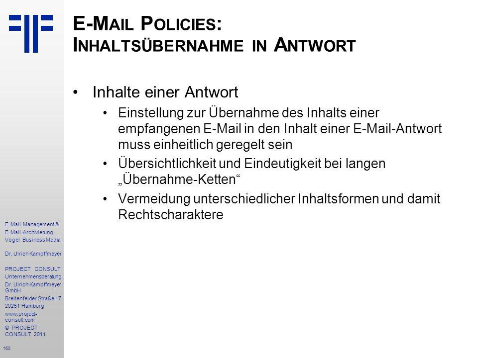 160 E-Mail-Management & E-Mail-Archivierung Vogel Business Media Dr. Ulrich Kampffmeyer PROJECT CONSULT Unternehmensberatung Dr. Ulrich Kampffmeyer Gm