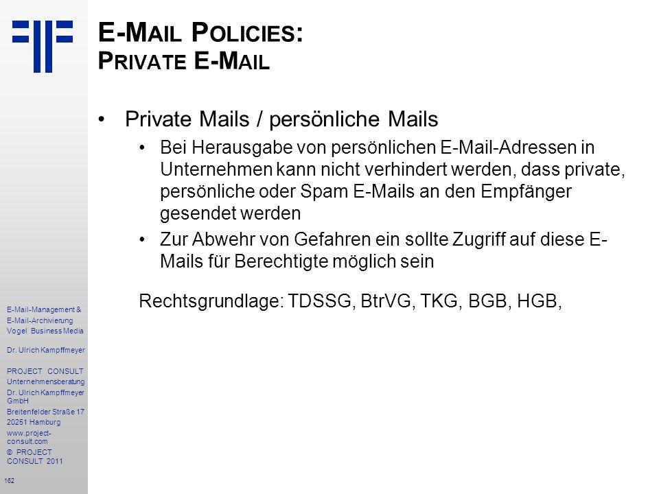 162 E-Mail-Management & E-Mail-Archivierung Vogel Business Media Dr. Ulrich Kampffmeyer PROJECT CONSULT Unternehmensberatung Dr. Ulrich Kampffmeyer Gm