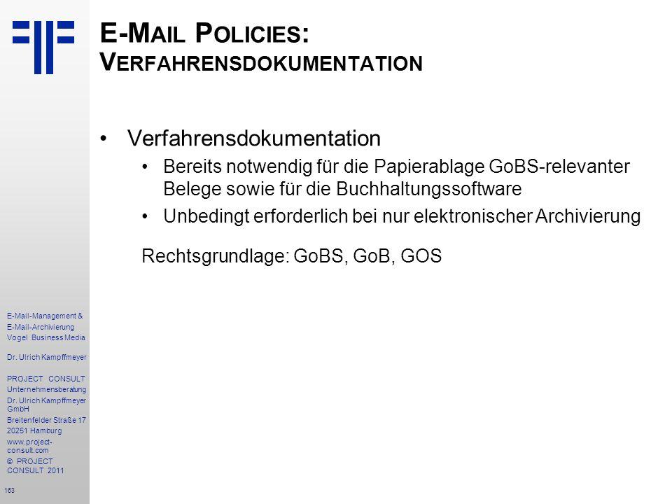 163 E-Mail-Management & E-Mail-Archivierung Vogel Business Media Dr. Ulrich Kampffmeyer PROJECT CONSULT Unternehmensberatung Dr. Ulrich Kampffmeyer Gm