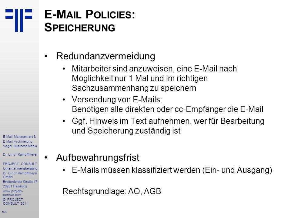166 E-Mail-Management & E-Mail-Archivierung Vogel Business Media Dr. Ulrich Kampffmeyer PROJECT CONSULT Unternehmensberatung Dr. Ulrich Kampffmeyer Gm