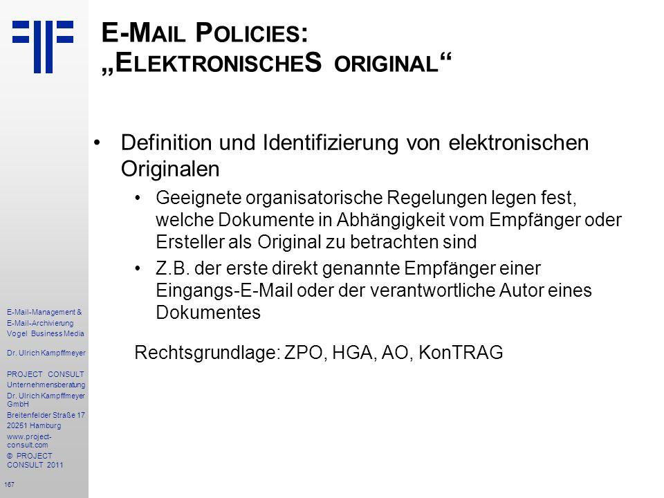 167 E-Mail-Management & E-Mail-Archivierung Vogel Business Media Dr. Ulrich Kampffmeyer PROJECT CONSULT Unternehmensberatung Dr. Ulrich Kampffmeyer Gm