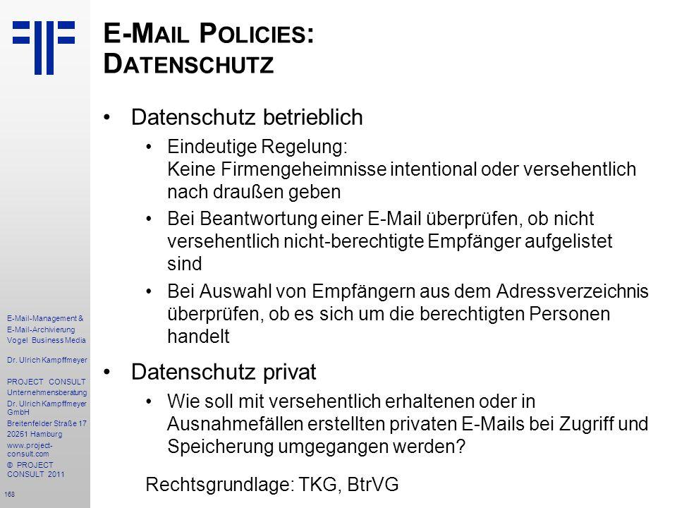 168 E-Mail-Management & E-Mail-Archivierung Vogel Business Media Dr. Ulrich Kampffmeyer PROJECT CONSULT Unternehmensberatung Dr. Ulrich Kampffmeyer Gm