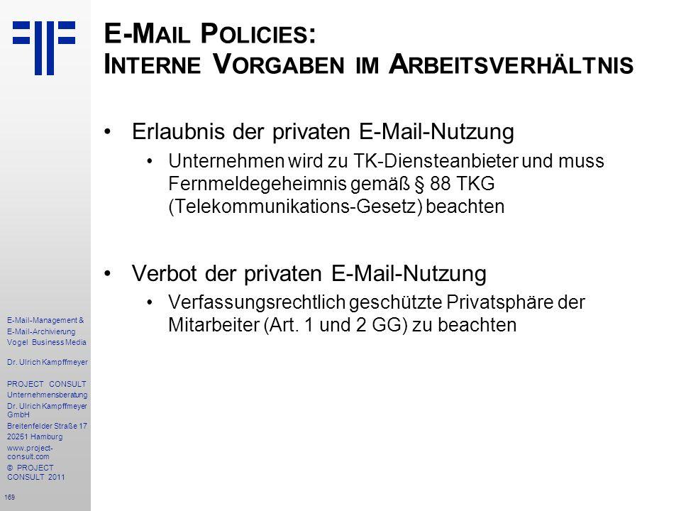 169 E-Mail-Management & E-Mail-Archivierung Vogel Business Media Dr. Ulrich Kampffmeyer PROJECT CONSULT Unternehmensberatung Dr. Ulrich Kampffmeyer Gm