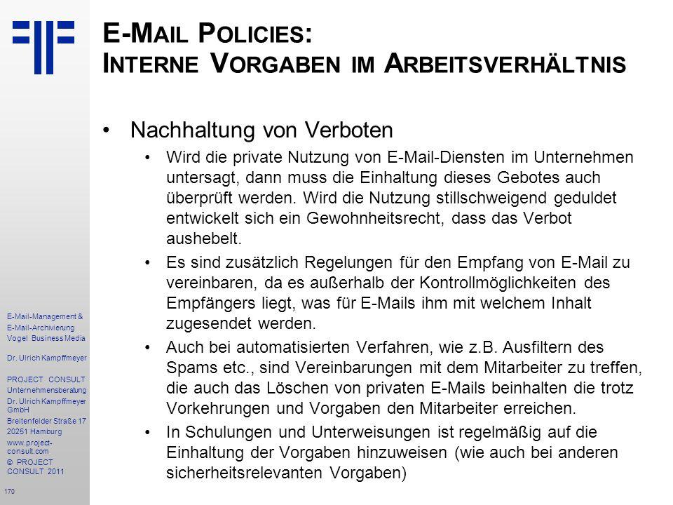 170 E-Mail-Management & E-Mail-Archivierung Vogel Business Media Dr. Ulrich Kampffmeyer PROJECT CONSULT Unternehmensberatung Dr. Ulrich Kampffmeyer Gm