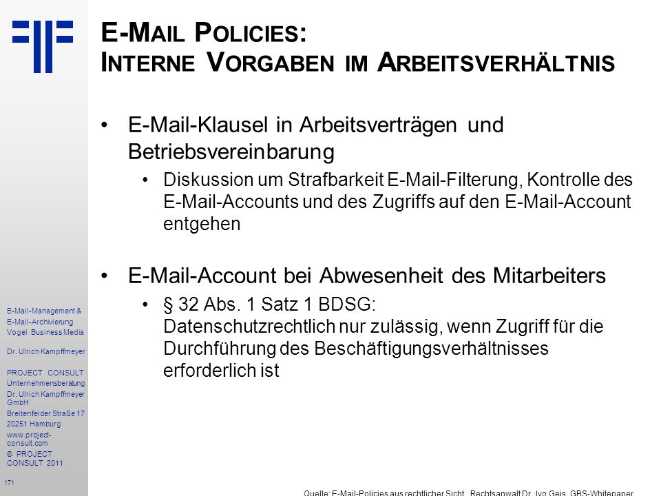 171 E-Mail-Management & E-Mail-Archivierung Vogel Business Media Dr. Ulrich Kampffmeyer PROJECT CONSULT Unternehmensberatung Dr. Ulrich Kampffmeyer Gm