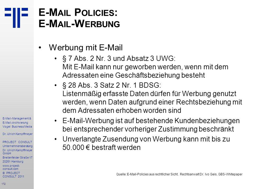 172 E-Mail-Management & E-Mail-Archivierung Vogel Business Media Dr. Ulrich Kampffmeyer PROJECT CONSULT Unternehmensberatung Dr. Ulrich Kampffmeyer Gm