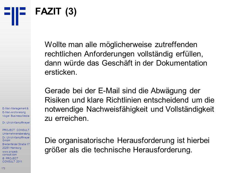 173 E-Mail-Management & E-Mail-Archivierung Vogel Business Media Dr. Ulrich Kampffmeyer PROJECT CONSULT Unternehmensberatung Dr. Ulrich Kampffmeyer Gm