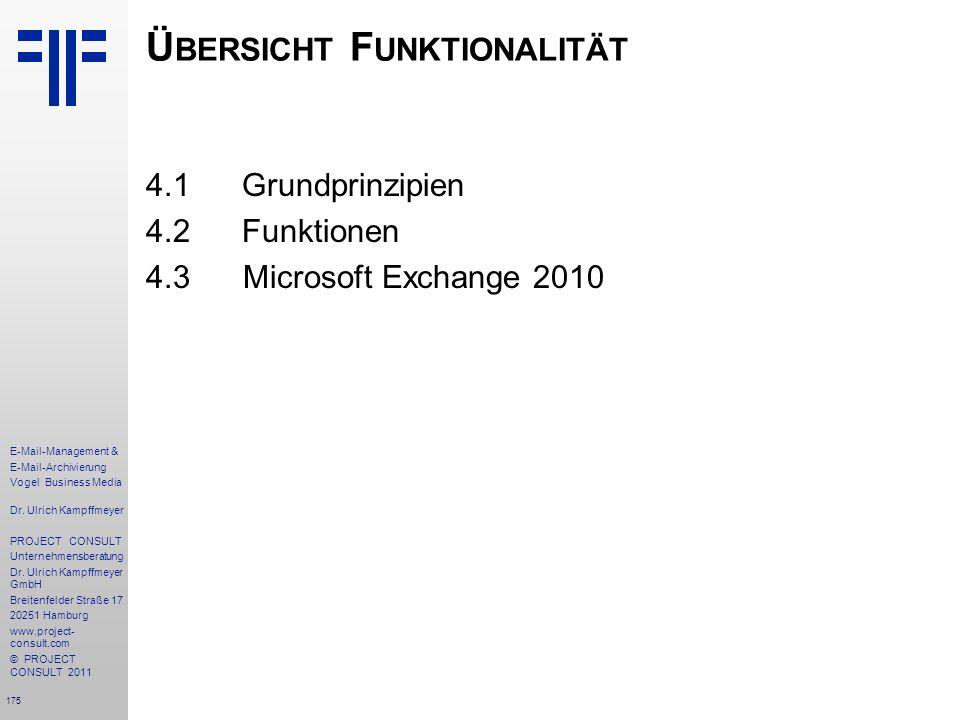 175 E-Mail-Management & E-Mail-Archivierung Vogel Business Media Dr. Ulrich Kampffmeyer PROJECT CONSULT Unternehmensberatung Dr. Ulrich Kampffmeyer Gm