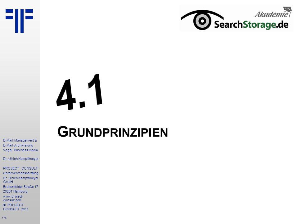 176 E-Mail-Management & E-Mail-Archivierung Vogel Business Media Dr. Ulrich Kampffmeyer PROJECT CONSULT Unternehmensberatung Dr. Ulrich Kampffmeyer Gm