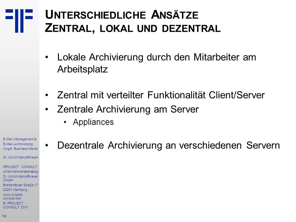 180 E-Mail-Management & E-Mail-Archivierung Vogel Business Media Dr. Ulrich Kampffmeyer PROJECT CONSULT Unternehmensberatung Dr. Ulrich Kampffmeyer Gm