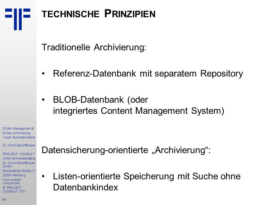 184 E-Mail-Management & E-Mail-Archivierung Vogel Business Media Dr. Ulrich Kampffmeyer PROJECT CONSULT Unternehmensberatung Dr. Ulrich Kampffmeyer Gm