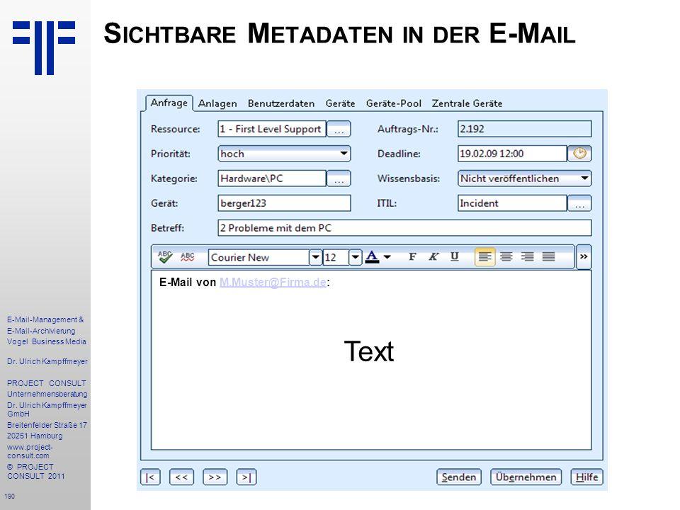 190 E-Mail-Management & E-Mail-Archivierung Vogel Business Media Dr. Ulrich Kampffmeyer PROJECT CONSULT Unternehmensberatung Dr. Ulrich Kampffmeyer Gm