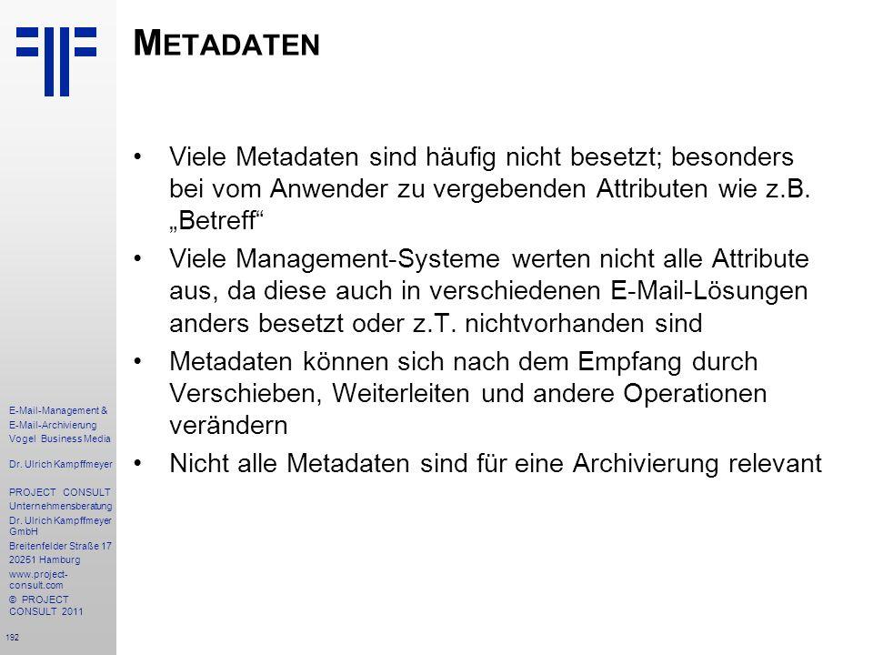 192 E-Mail-Management & E-Mail-Archivierung Vogel Business Media Dr. Ulrich Kampffmeyer PROJECT CONSULT Unternehmensberatung Dr. Ulrich Kampffmeyer Gm