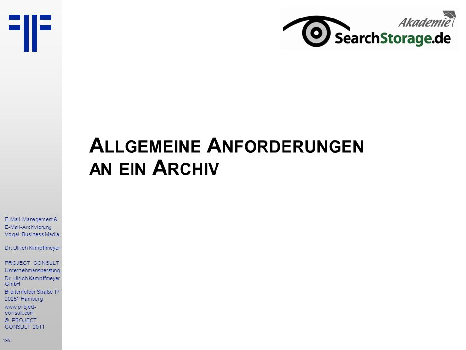 195 E-Mail-Management & E-Mail-Archivierung Vogel Business Media Dr. Ulrich Kampffmeyer PROJECT CONSULT Unternehmensberatung Dr. Ulrich Kampffmeyer Gm