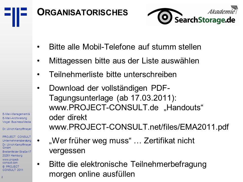 2 E-Mail-Management & E-Mail-Archivierung Vogel Business Media Dr. Ulrich Kampffmeyer PROJECT CONSULT Unternehmensberatung Dr. Ulrich Kampffmeyer GmbH