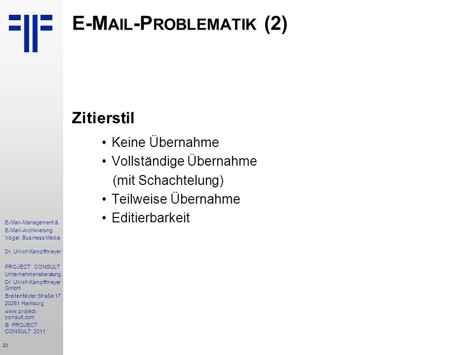 20 E-Mail-Management & E-Mail-Archivierung Vogel Business Media Dr. Ulrich Kampffmeyer PROJECT CONSULT Unternehmensberatung Dr. Ulrich Kampffmeyer Gmb