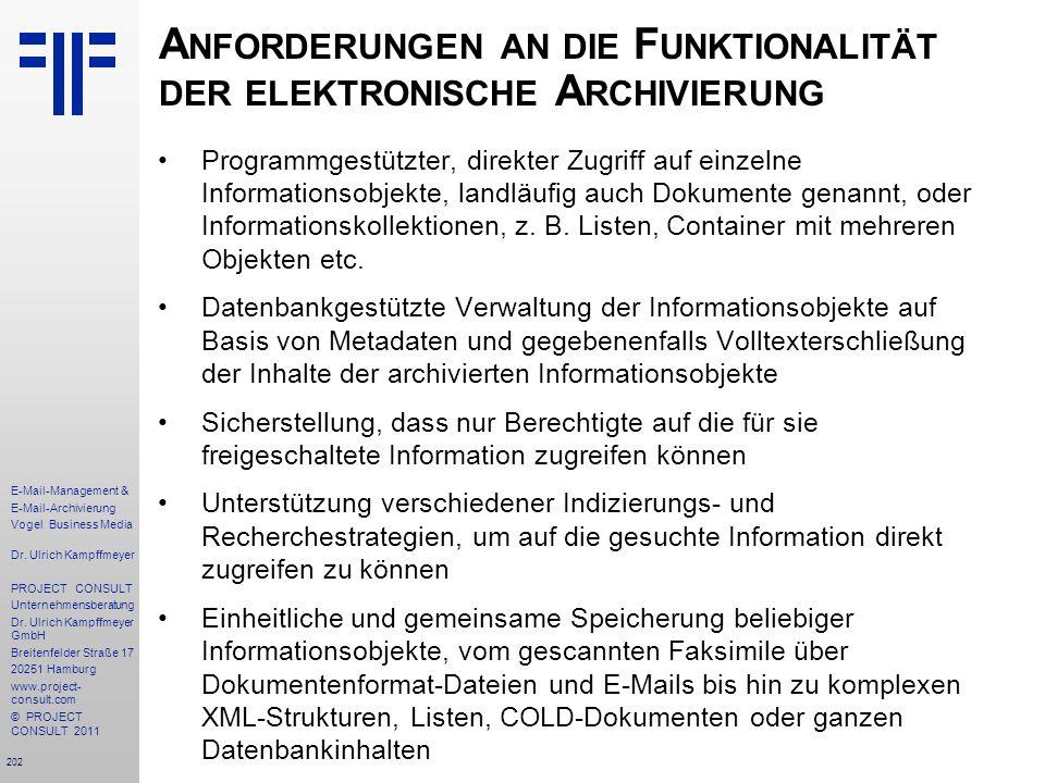 202 E-Mail-Management & E-Mail-Archivierung Vogel Business Media Dr. Ulrich Kampffmeyer PROJECT CONSULT Unternehmensberatung Dr. Ulrich Kampffmeyer Gm