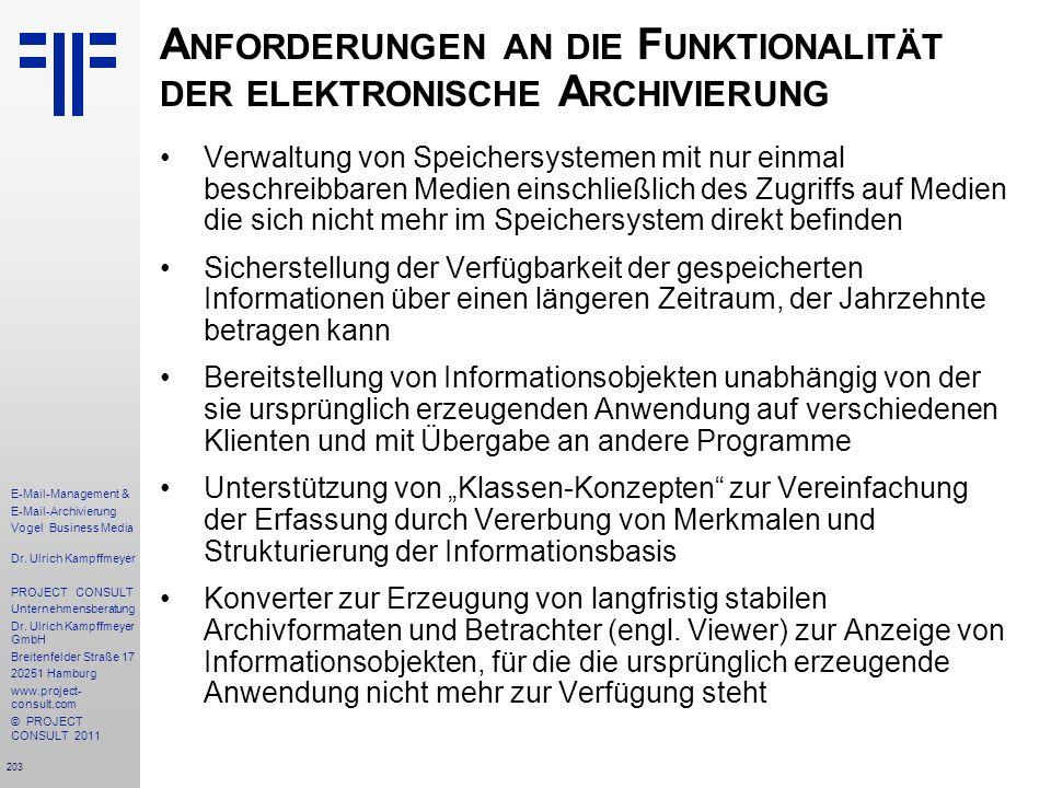 203 E-Mail-Management & E-Mail-Archivierung Vogel Business Media Dr. Ulrich Kampffmeyer PROJECT CONSULT Unternehmensberatung Dr. Ulrich Kampffmeyer Gm