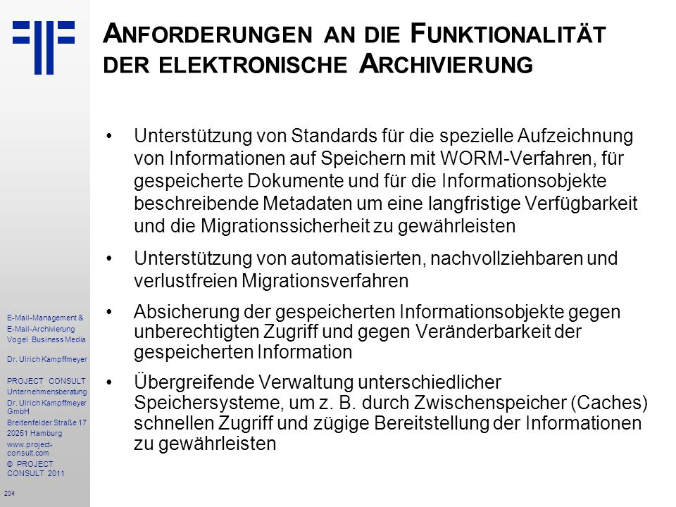 204 E-Mail-Management & E-Mail-Archivierung Vogel Business Media Dr. Ulrich Kampffmeyer PROJECT CONSULT Unternehmensberatung Dr. Ulrich Kampffmeyer Gm