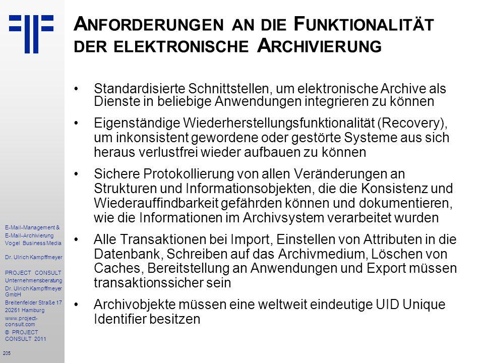 205 E-Mail-Management & E-Mail-Archivierung Vogel Business Media Dr. Ulrich Kampffmeyer PROJECT CONSULT Unternehmensberatung Dr. Ulrich Kampffmeyer Gm