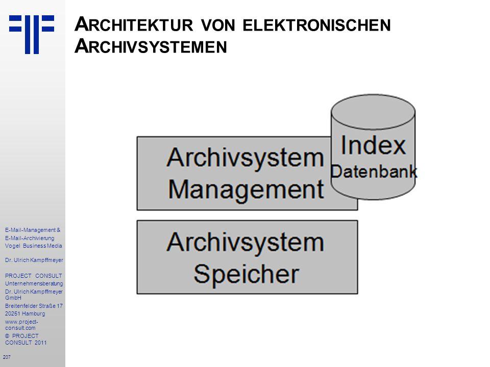 207 E-Mail-Management & E-Mail-Archivierung Vogel Business Media Dr. Ulrich Kampffmeyer PROJECT CONSULT Unternehmensberatung Dr. Ulrich Kampffmeyer Gm