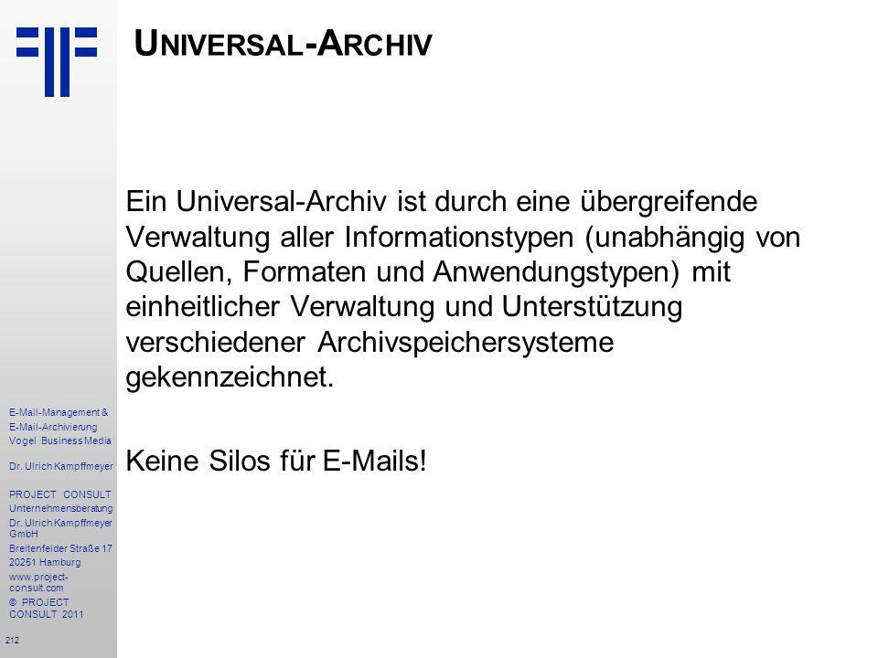 212 E-Mail-Management & E-Mail-Archivierung Vogel Business Media Dr. Ulrich Kampffmeyer PROJECT CONSULT Unternehmensberatung Dr. Ulrich Kampffmeyer Gm