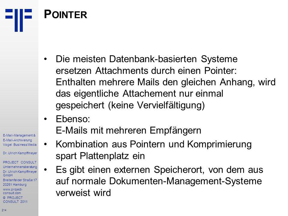 214 E-Mail-Management & E-Mail-Archivierung Vogel Business Media Dr. Ulrich Kampffmeyer PROJECT CONSULT Unternehmensberatung Dr. Ulrich Kampffmeyer Gm