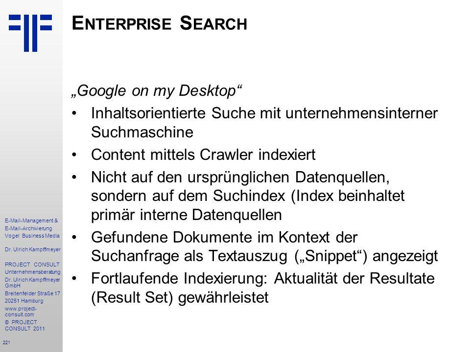 221 E-Mail-Management & E-Mail-Archivierung Vogel Business Media Dr. Ulrich Kampffmeyer PROJECT CONSULT Unternehmensberatung Dr. Ulrich Kampffmeyer Gm