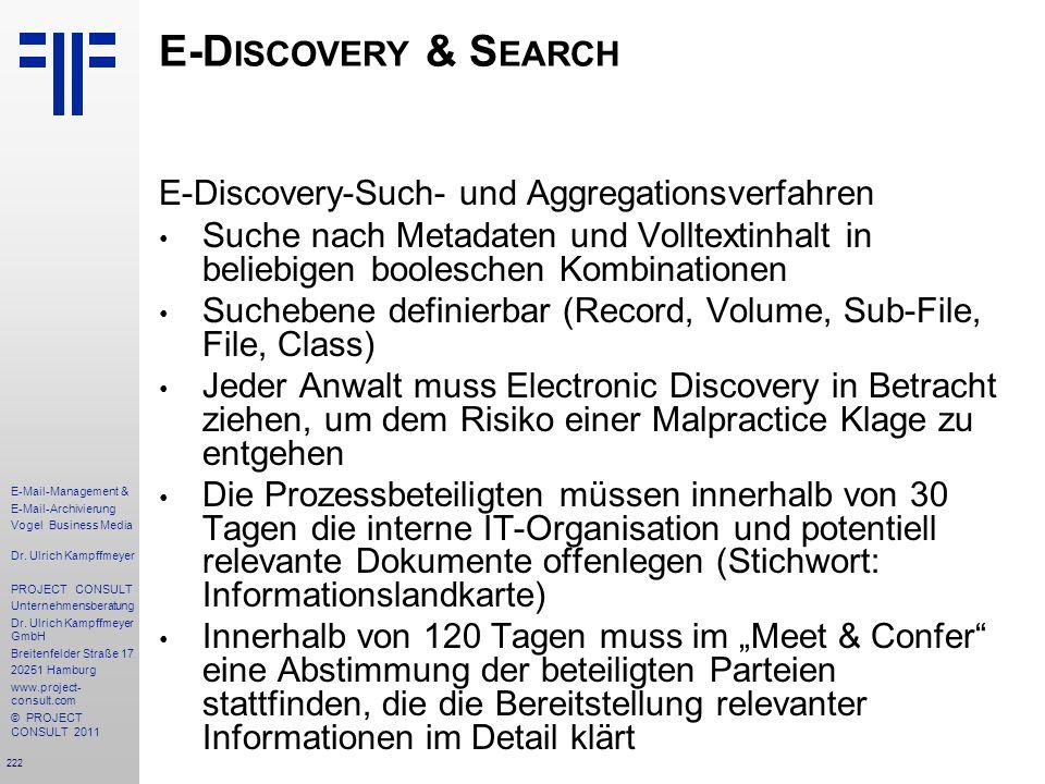 222 E-Mail-Management & E-Mail-Archivierung Vogel Business Media Dr. Ulrich Kampffmeyer PROJECT CONSULT Unternehmensberatung Dr. Ulrich Kampffmeyer Gm