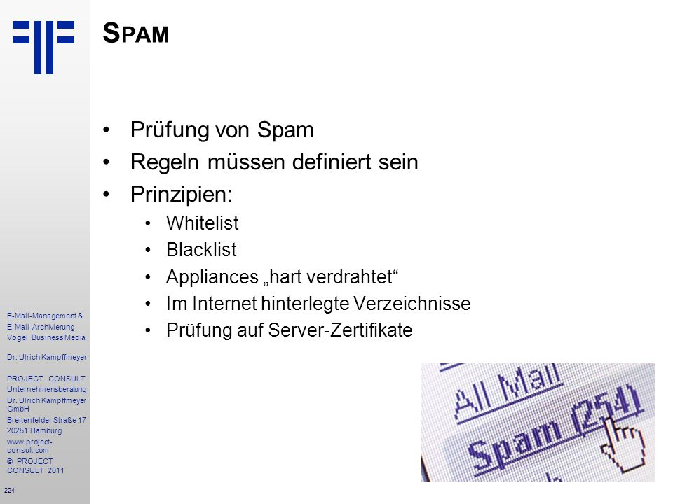 224 E-Mail-Management & E-Mail-Archivierung Vogel Business Media Dr. Ulrich Kampffmeyer PROJECT CONSULT Unternehmensberatung Dr. Ulrich Kampffmeyer Gm