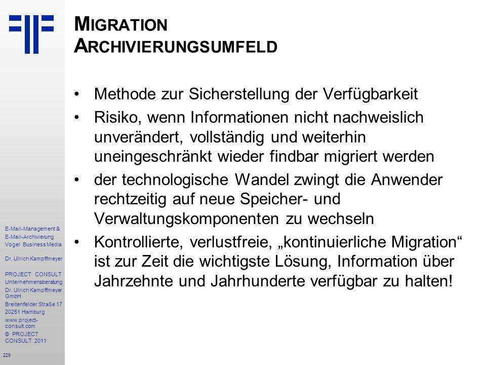 229 E-Mail-Management & E-Mail-Archivierung Vogel Business Media Dr. Ulrich Kampffmeyer PROJECT CONSULT Unternehmensberatung Dr. Ulrich Kampffmeyer Gm