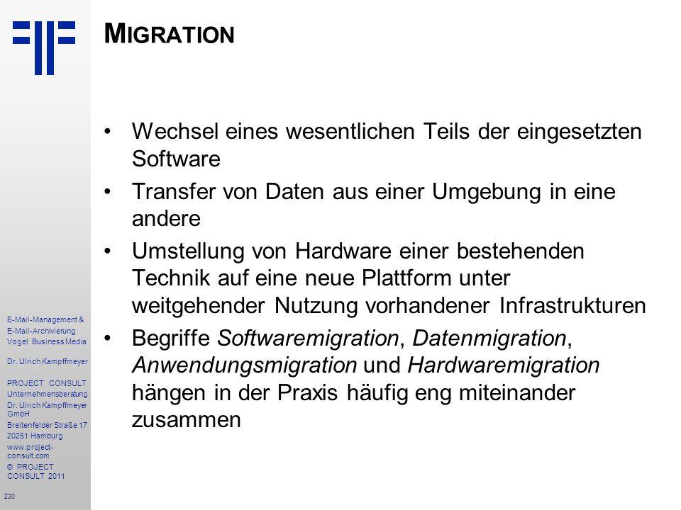 230 E-Mail-Management & E-Mail-Archivierung Vogel Business Media Dr. Ulrich Kampffmeyer PROJECT CONSULT Unternehmensberatung Dr. Ulrich Kampffmeyer Gm