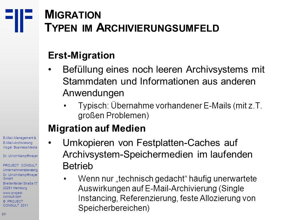 231 E-Mail-Management & E-Mail-Archivierung Vogel Business Media Dr. Ulrich Kampffmeyer PROJECT CONSULT Unternehmensberatung Dr. Ulrich Kampffmeyer Gm