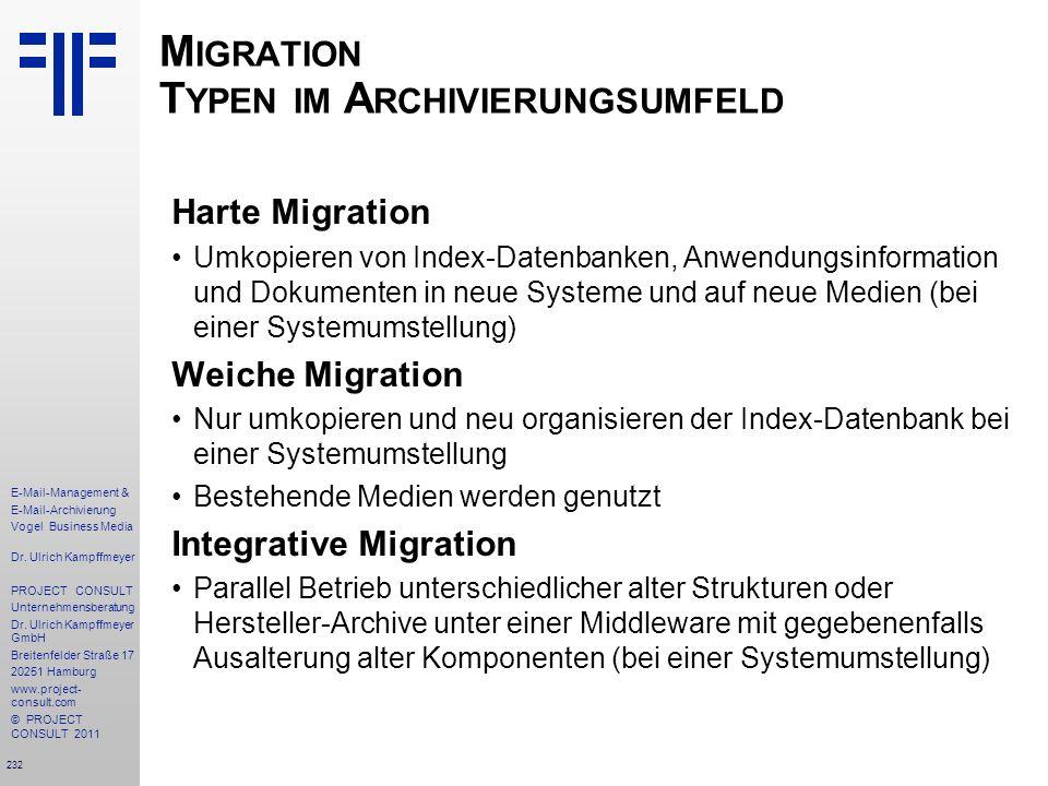 232 E-Mail-Management & E-Mail-Archivierung Vogel Business Media Dr. Ulrich Kampffmeyer PROJECT CONSULT Unternehmensberatung Dr. Ulrich Kampffmeyer Gm