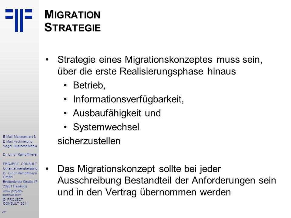 233 E-Mail-Management & E-Mail-Archivierung Vogel Business Media Dr. Ulrich Kampffmeyer PROJECT CONSULT Unternehmensberatung Dr. Ulrich Kampffmeyer Gm