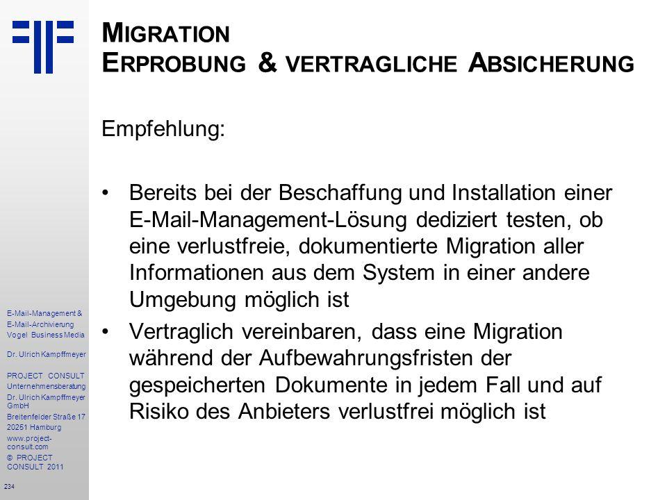 234 E-Mail-Management & E-Mail-Archivierung Vogel Business Media Dr. Ulrich Kampffmeyer PROJECT CONSULT Unternehmensberatung Dr. Ulrich Kampffmeyer Gm