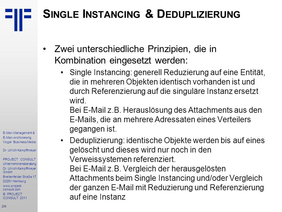239 E-Mail-Management & E-Mail-Archivierung Vogel Business Media Dr. Ulrich Kampffmeyer PROJECT CONSULT Unternehmensberatung Dr. Ulrich Kampffmeyer Gm