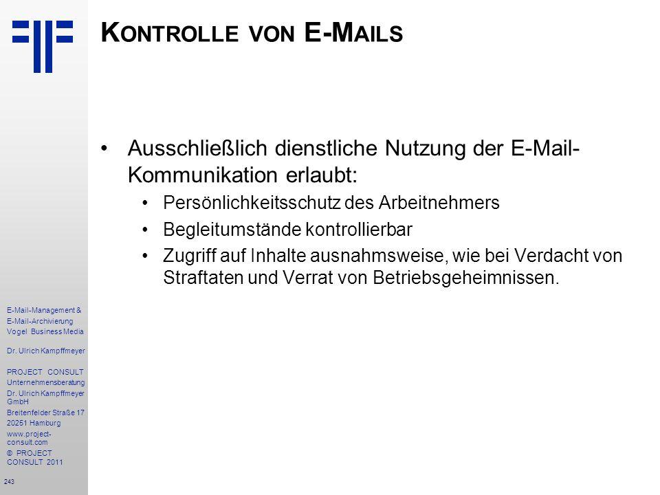 243 E-Mail-Management & E-Mail-Archivierung Vogel Business Media Dr. Ulrich Kampffmeyer PROJECT CONSULT Unternehmensberatung Dr. Ulrich Kampffmeyer Gm
