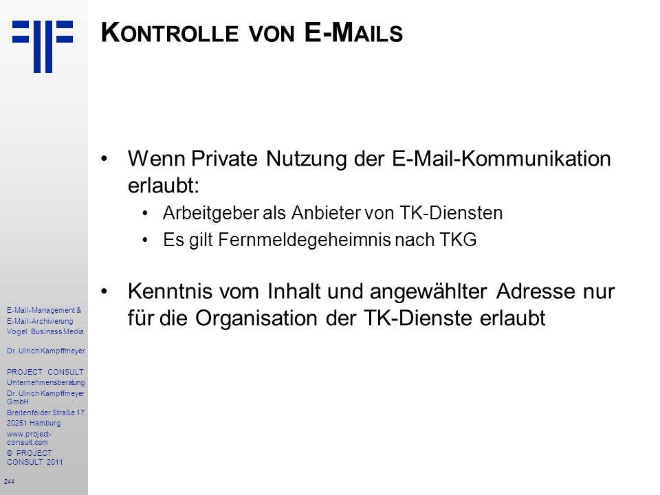 244 E-Mail-Management & E-Mail-Archivierung Vogel Business Media Dr. Ulrich Kampffmeyer PROJECT CONSULT Unternehmensberatung Dr. Ulrich Kampffmeyer Gm