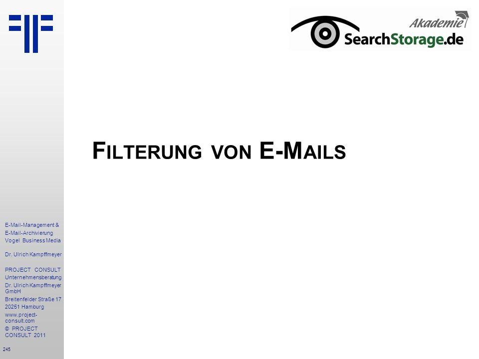 245 E-Mail-Management & E-Mail-Archivierung Vogel Business Media Dr. Ulrich Kampffmeyer PROJECT CONSULT Unternehmensberatung Dr. Ulrich Kampffmeyer Gm