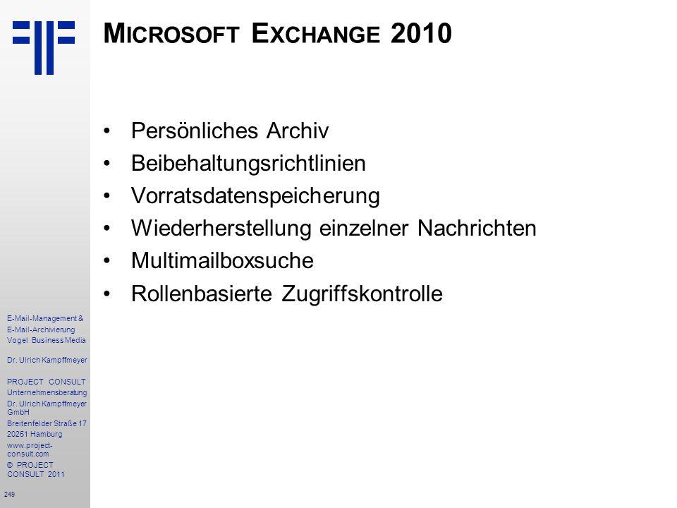 249 E-Mail-Management & E-Mail-Archivierung Vogel Business Media Dr. Ulrich Kampffmeyer PROJECT CONSULT Unternehmensberatung Dr. Ulrich Kampffmeyer Gm