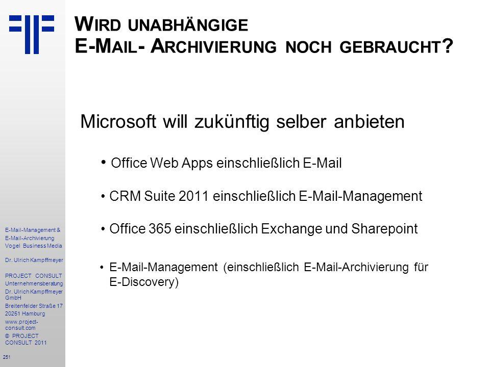 251 E-Mail-Management & E-Mail-Archivierung Vogel Business Media Dr. Ulrich Kampffmeyer PROJECT CONSULT Unternehmensberatung Dr. Ulrich Kampffmeyer Gm