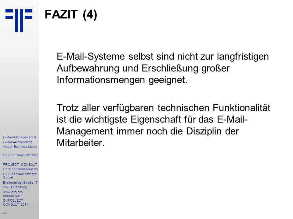 252 E-Mail-Management & E-Mail-Archivierung Vogel Business Media Dr. Ulrich Kampffmeyer PROJECT CONSULT Unternehmensberatung Dr. Ulrich Kampffmeyer Gm